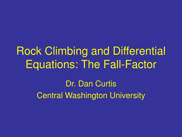 rock climbing and differential equations the fall factor n.