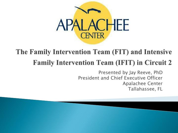 the family intervention team fit and intensive family intervention team ifit in circuit 2 n.