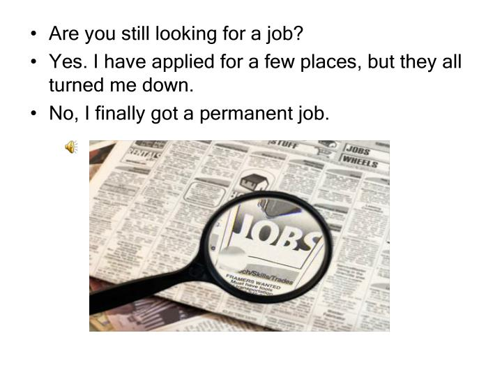 Are you still looking for a job?