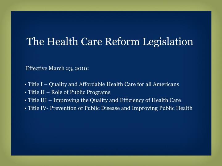 The Health Care Reform Legislation