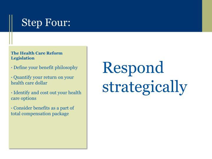 Respond strategically