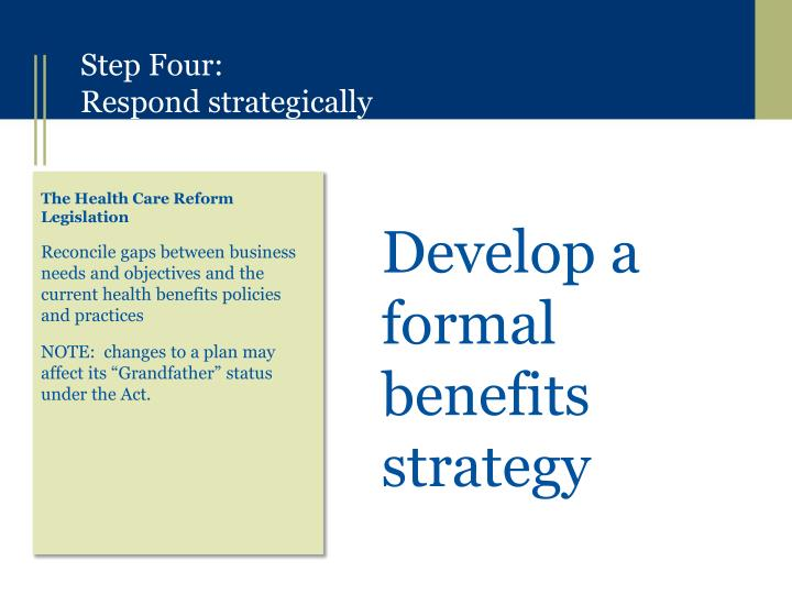 Develop a formal benefits strategy