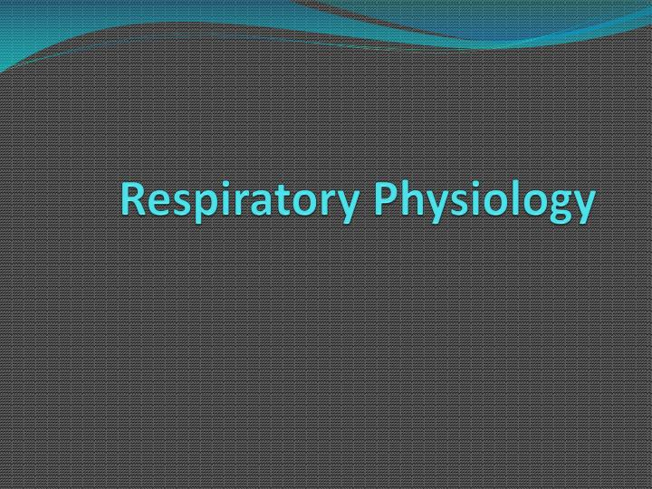 respiratory physiology n.