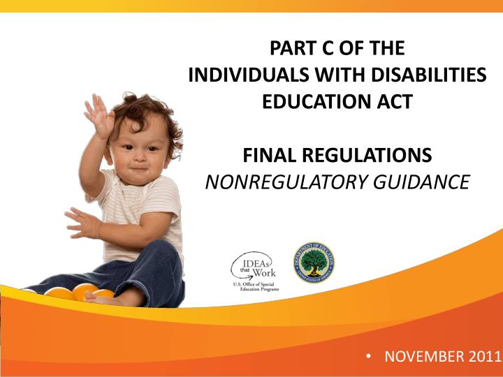 part c of the individuals with disabilities education act final regulations nonregulatory guidance n.