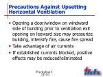 precautions against upsetting horizontal ventilation