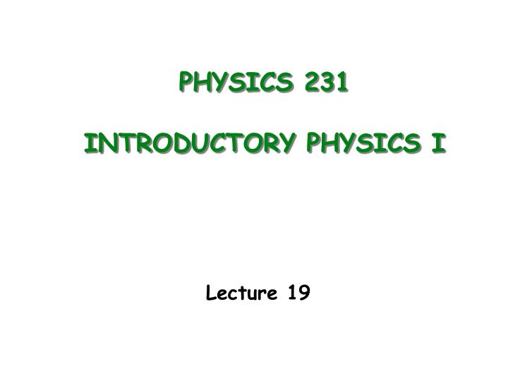 physics 231 introductory physics i n.