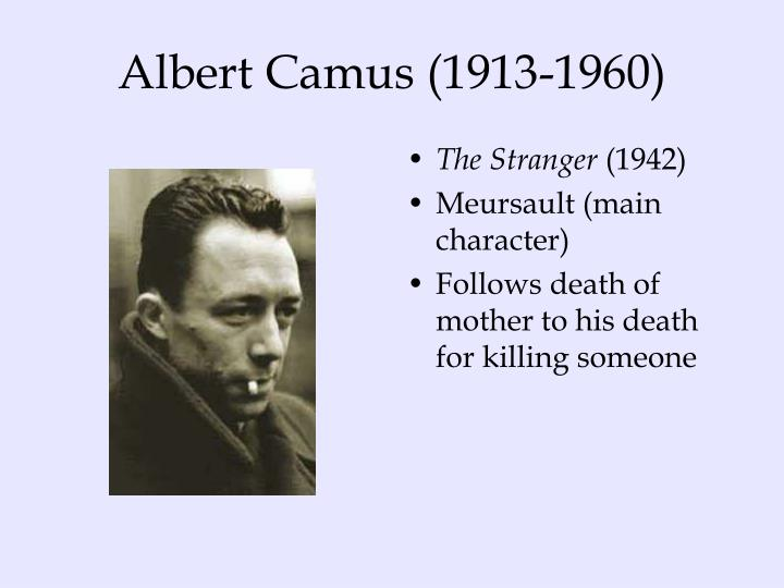 meursault stranger albert camus In albert camus' the stranger, meursault appears to be completely alienated from the world around him events and situations most people would describe as.