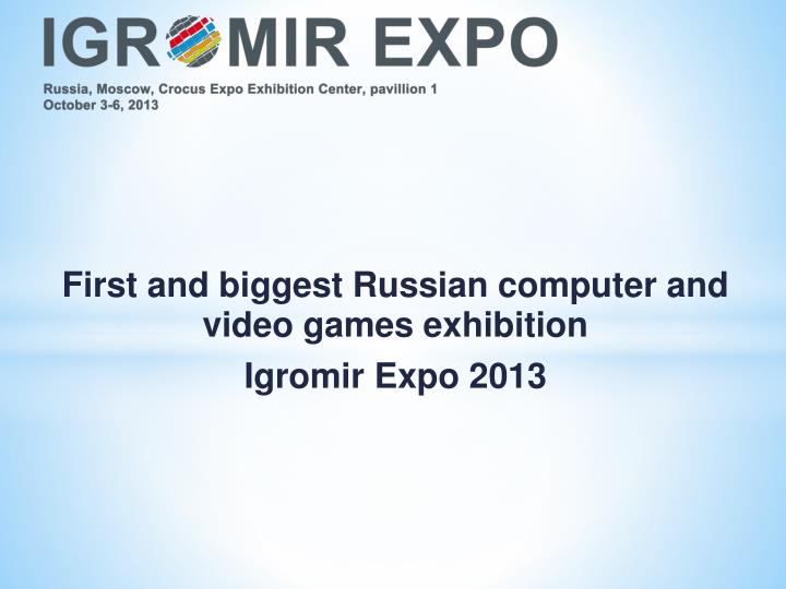 first and biggest russian computer and video games exhibition igro m ir expo 201 3 n.