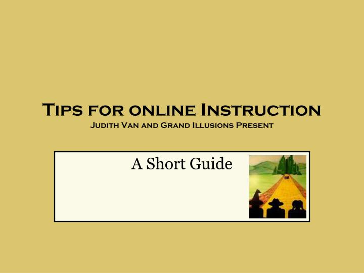 tips for online instruction judith van and grand illusions present n.