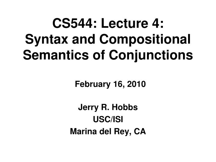 cs544 lecture 4 syntax and compositional semantics of conjunctions n.