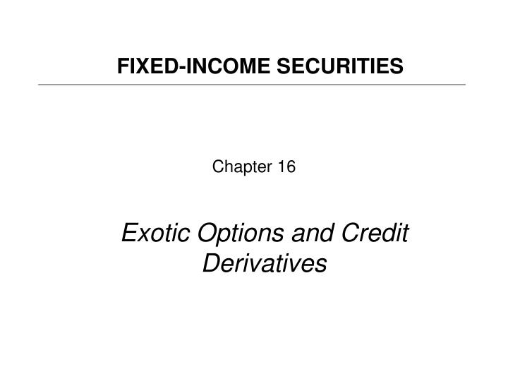 chapter 16 exotic options and credit derivatives n.