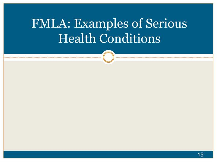 FMLA: Examples of Serious Health Conditions