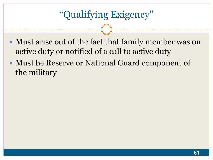 """Qualifying Exigency"""