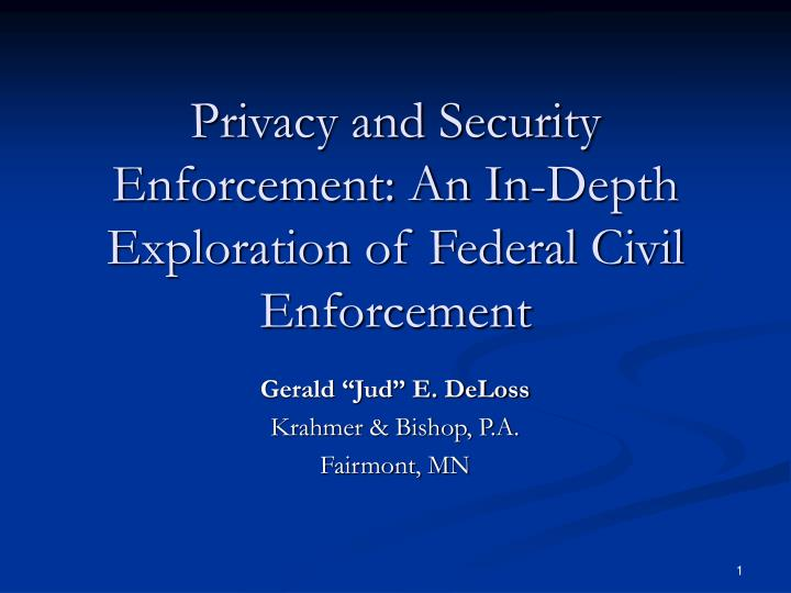privacy and security enforcement an in depth exploration of federal civil enforcement n.