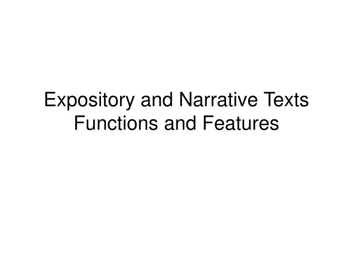 expository and narrative texts functions and features n.