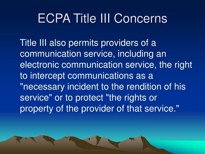ECPA Title III Concerns