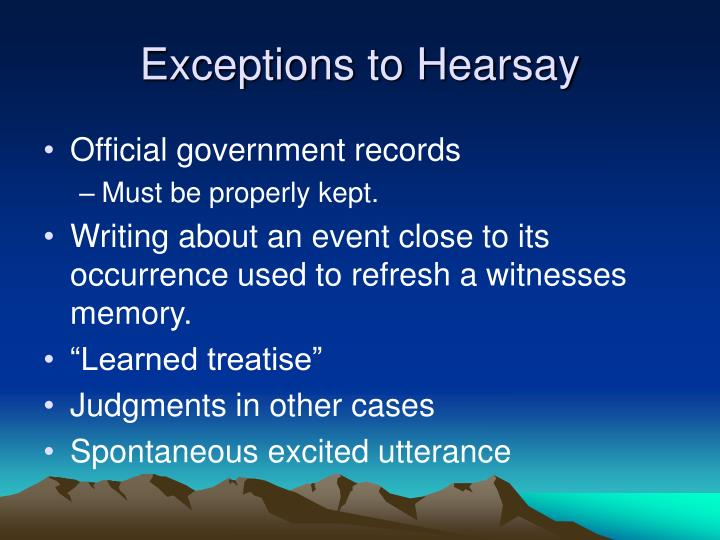 Exceptions to Hearsay