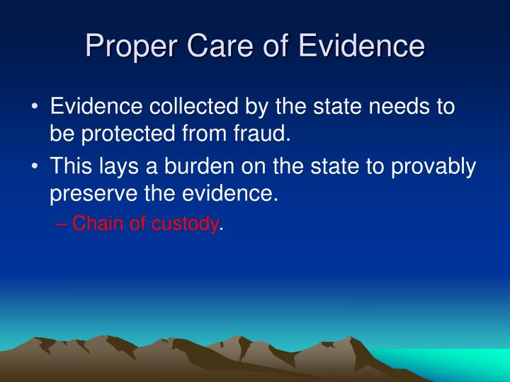 Proper Care of Evidence