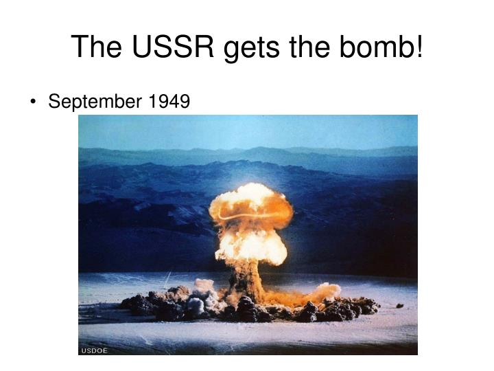 The USSR gets the bomb!