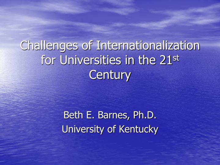 challenges of internationalization for universities in the 21 st century n.