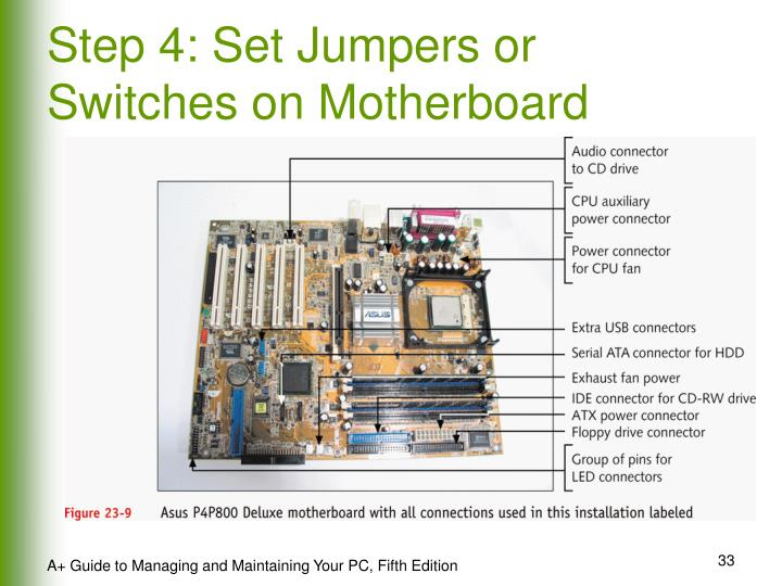 Step 4: Set Jumpers or Switches on Motherboard