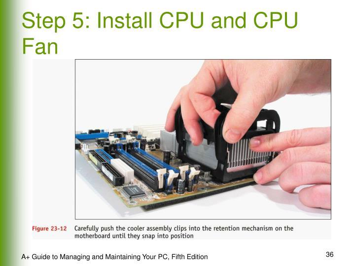 Step 5: Install CPU and CPU Fan