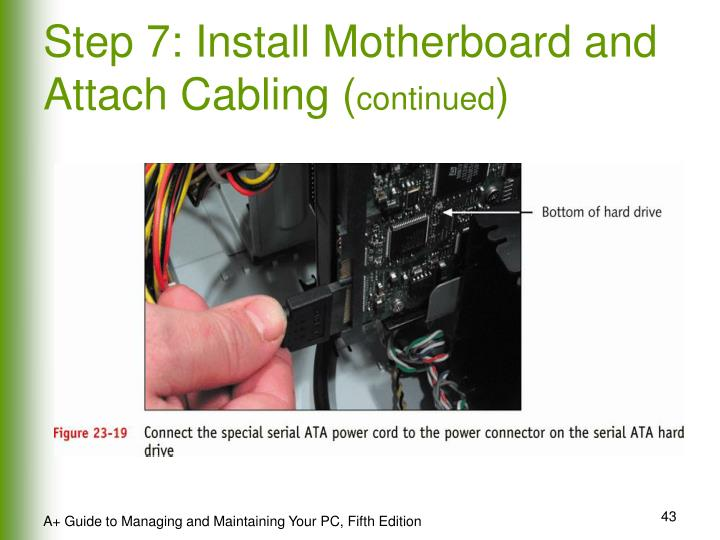 Step 7: Install Motherboard and Attach Cabling (