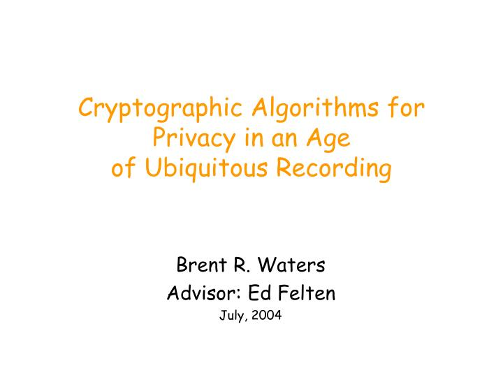 cryptographic algorithms for privacy in an age of ubiquitous recording n.