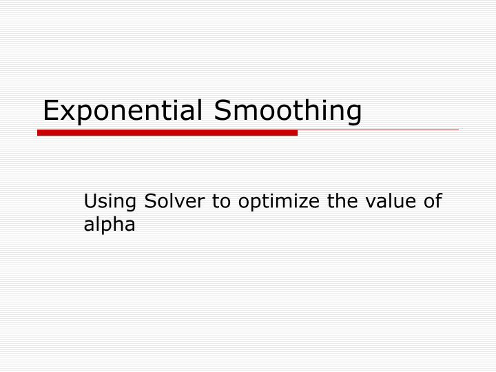 exponential smoothing n.