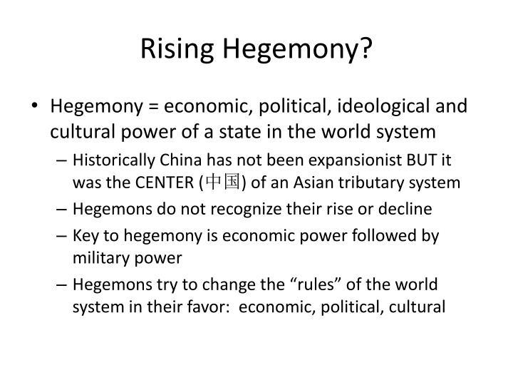 Rising Hegemony?