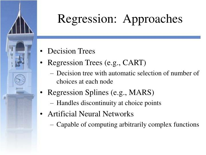 Regression:  Approaches