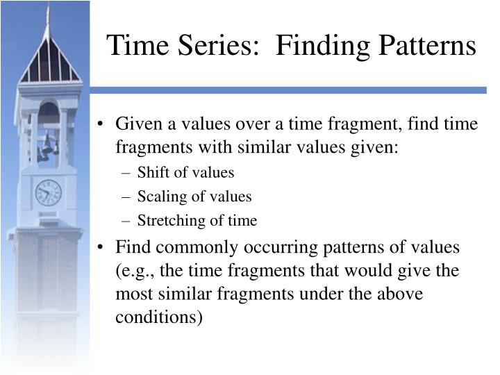 Time Series:  Finding Patterns