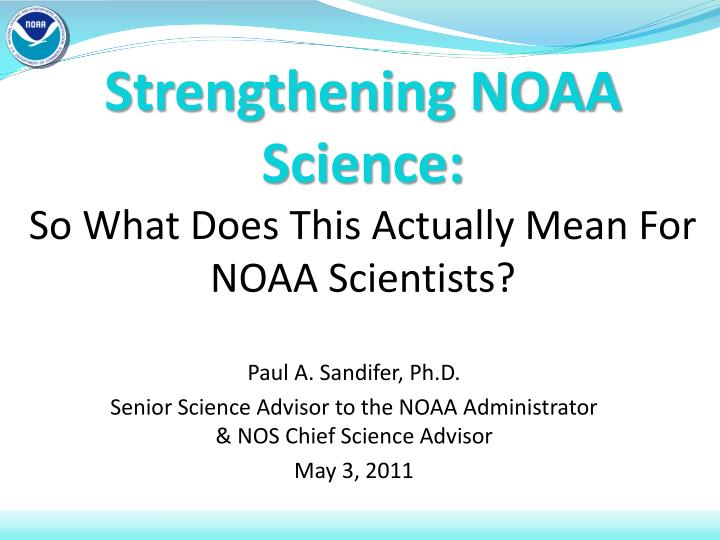strengthening noaa science so what does this actually mean for noaa scientists n.