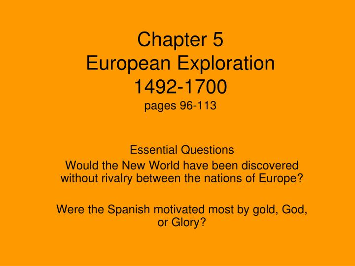 chapter 5 european exploration 1492 1700 pages 96 113 n.