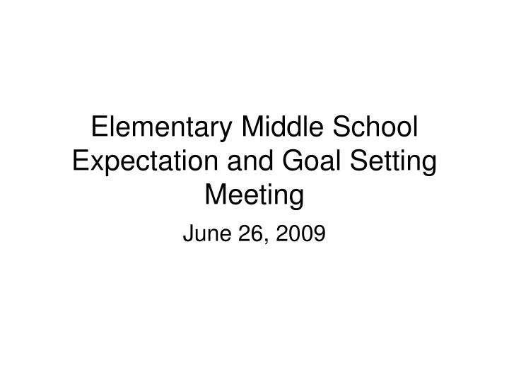 elementary middle school expectation and goal setting meeting n.