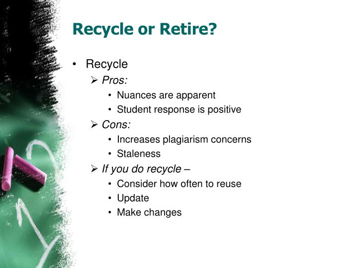 Recycle or Retire?