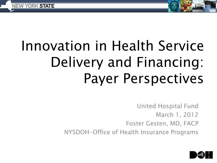 innovation in health service delivery and financing payer perspectives n.