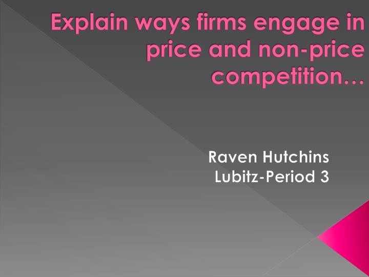 explain ways firms engage in price and non price competition n.