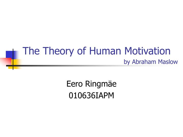 PPT - The Theory of Human Motivation PowerPoint Presentation