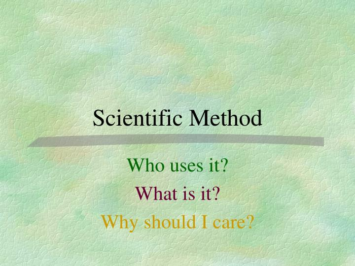 scientific method and health care In health care using a3 problem solving presented by: targeted in health care 1 waiting the scientific method is the foundation.