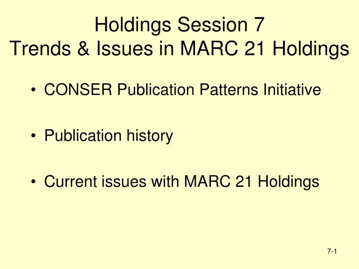 holdings session 7 trends issues in marc 21 holdings n.