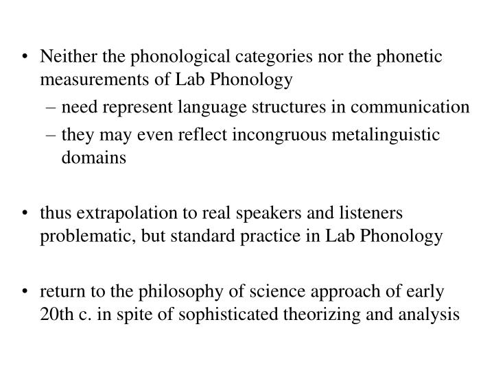 Neither the phonological categories nor the phonetic measurements of Lab Phonology