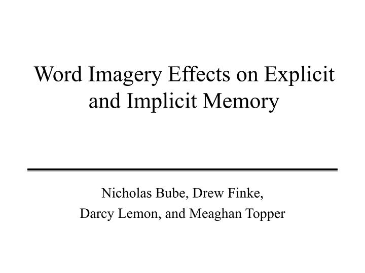 word imagery effects on explicit and implicit memory n.