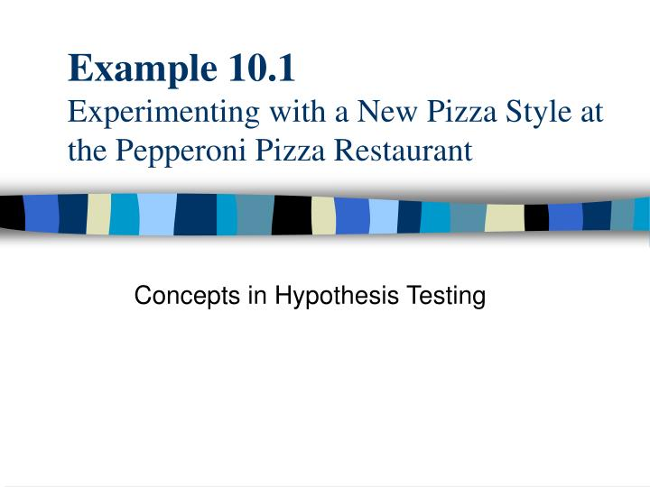 example 10 1 experimenting with a new pizza style at the pepperoni pizza restaurant n.