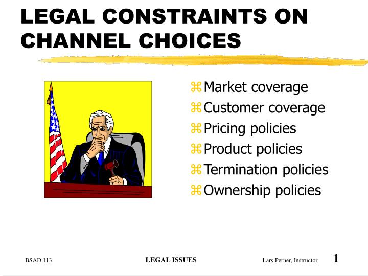 legal constraints on channel choices n.