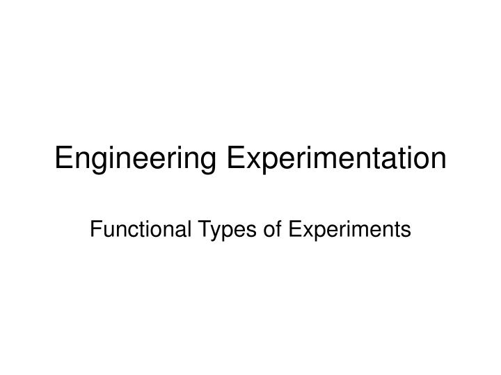 engineering experimentation n.