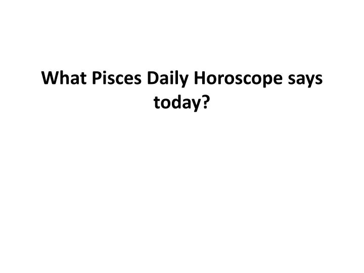 what pisces daily horoscope says today n.