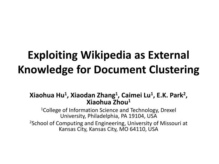 exploiting wikipedia as external knowledge for document clustering n.