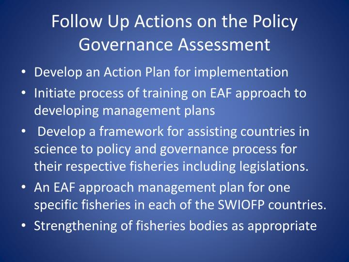 Follow Up Actions on the Policy Governance Assessment