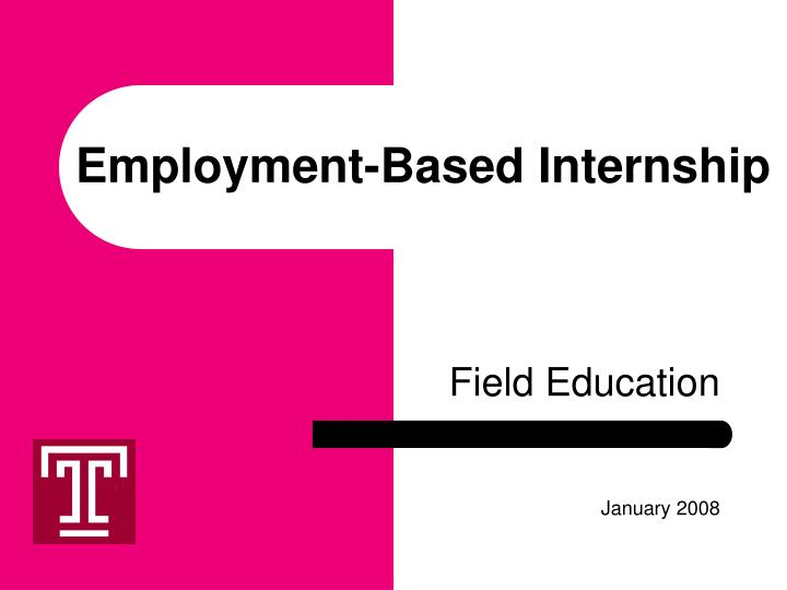 employment based internship n.